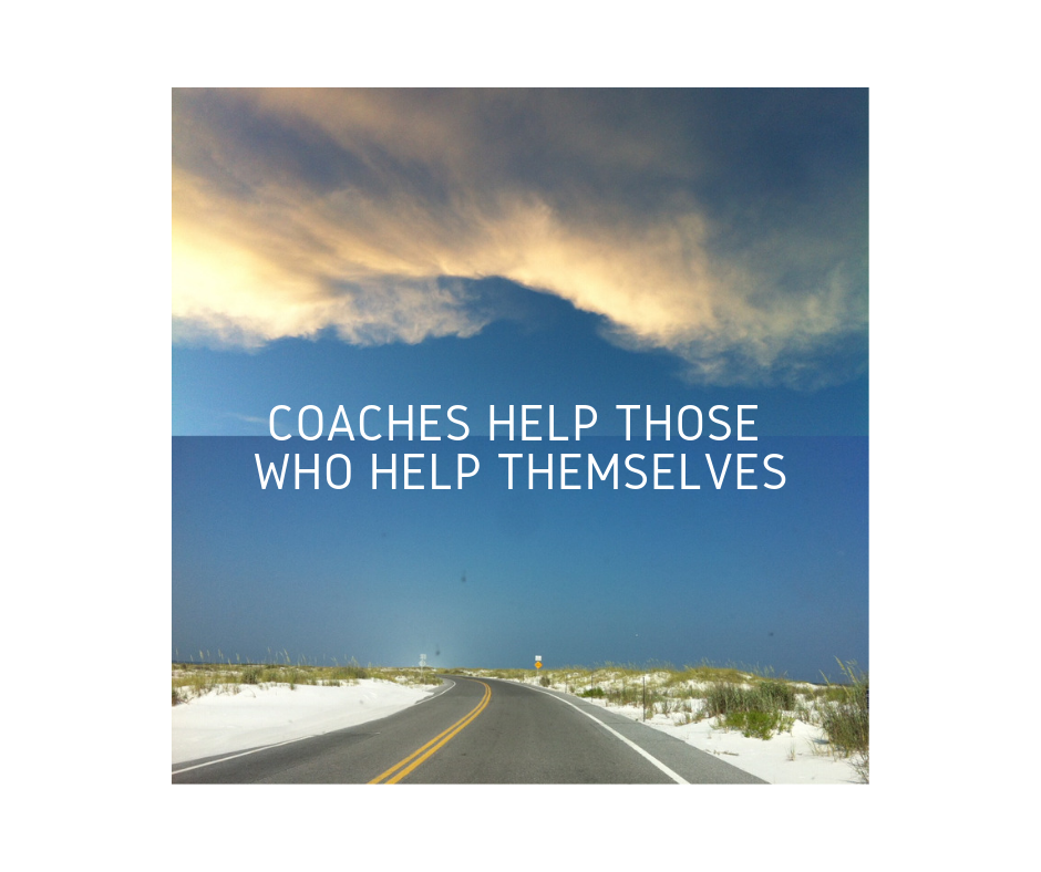 Coaches help those who help themselves